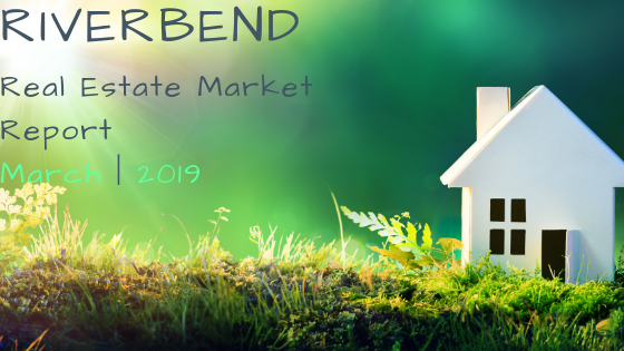 riverbend-real-estate-market-update-march-2019